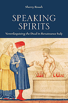 Speaking spirits : ventriloquizing the dead in Renaissance Italy
