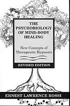 The psychobiology of mind-body healing : New concepts of therapeutic hypnosis
