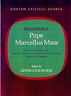 Pope Marcellus Mass : an authoritative score, backgrounds and sources, history and analysis, views and comments