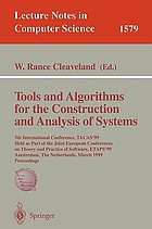 Tools and algorithms for the construction and analysis of systems : 5th international conference, TACAS '99, held as part of the Joint European Conferences on Theory and Practice of Software, ETAPS '99, Amsterdam, the Netherlands, March 22-28, 1999 : proceedings