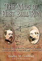 The maps of First Bull Run : an atlas of the First Bull Run (Manassas) Campaign, including the Battle of Ball's Bluff, June-October 1861