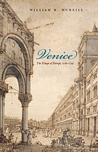 Venice : the hinge of Europe, 1081-1797
