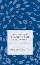 Educational learning and development : building and enhancing capacity
