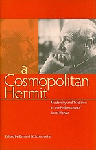 A cosmopolitan hermit : modernity and tradition in the philosophy of Josef Pieper