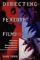 Directing feature films : the creative collaboration between directors, writers, and actors