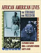 African American lives : the struggle for freedom