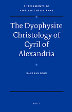 The dyophysite christology of Cyril of Alexandria