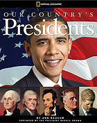 Our country's Presidents : all you need to know about the presidents, from George Washington to Barack Obama