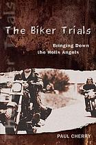 The biker trials : bringing down the Hell Angels