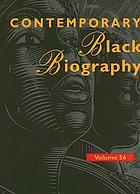 Contemporary Black biography. : Volume 56 profiles from the international Black community