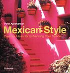 Mexican style : creative ideas for enhancing your space