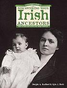 A genealogist's guide to discovering your Irish ancestors : how to find and record your unique heritage