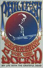 Searching for the sound : my life in the Grateful Dead