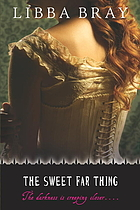 The sweet far thing: the Gemma Doyle Trilogy ; Book3