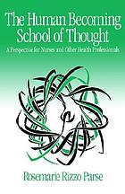The human becoming school of thought : a perspective for nurses and other health professionals