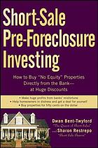 Short-sale pre-foreclosure investing : how to buy