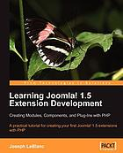 Learning Joomla! 1.5 extension development : creating modules, components, and plug-ins with PHP