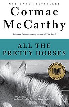 The Border trilogy. Vol. 1, All the pretty horses