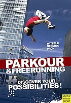 Parkour and freerunning : discover your possibilities