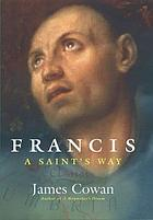 Francis : a saint's way