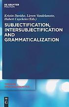 Subjectification, Intersubjectification and Grammaticalization.