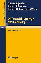 Differential topology and geometry : proceedings of the Colloquium held at Dijon, 17-22 June 1974