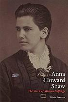 Anna Howard Shaw : the work of woman suffrage