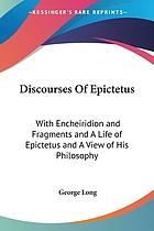 The discourses of Epictetus : with the Encheiridion and fragments