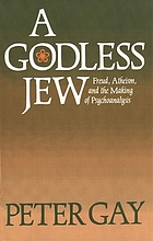 A Godless Jew : Freud, atheism, and the making of psychoanalysis