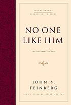 No one like Him : the doctrine of God