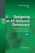 Designing an all-inclusive democracy : consensual voting procedures for use in parliaments, councils and committees