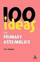 100 ideas for assemblies : primary edition