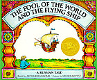 The fool of the world and the flying ship : a Russian tale.