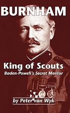 Burnham : king of scouts, Baden-Powell's secret mentor