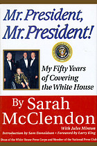 Mr. President, Mr. President! : my fifty years of covering the White House