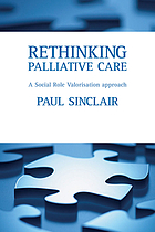 Rethinking Palliative Care : a Social Role Valorisation Approach.