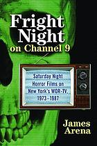 Fright night on Channel 9 : Saturday night horror films on New York's WOR-TV, 1973-1987