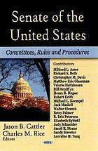 Senate of the United States : committees, rules and procedures