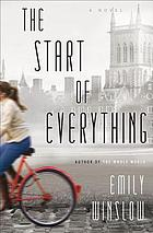 The start of everything : a novel