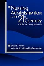 Nursing administration in the 21st century : a self-care theory approach