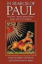 In search of Paul : how Jesus's aspostle opposed Rome's empire with God's kingdom ; a new vision of Paul's words & world