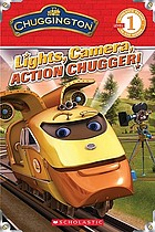 Chuggington : lights, camera, Action Chugger!