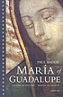 María of Guadalupe : shaper of history, shaper... by  Paul Badde