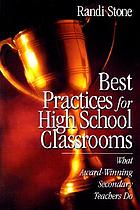 Best practices for high school classrooms : what award-winning secondary teachers do