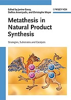 Metathesis in Natural Product Synthesis : Strategies, Substrates and Catalysts