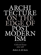 Architecture on the edge of postmodernism : collected essays, 1964-1988