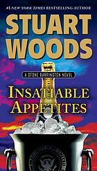 Insatiable appetites : a Stone Barrington novel