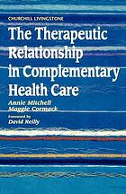 The therapeutic relationship in complementary health care
