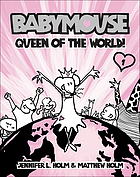 Babymouse : queen of the world!