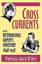 Cross currents in the international women's movement, 1848-1948